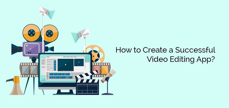 Video Editing App Development